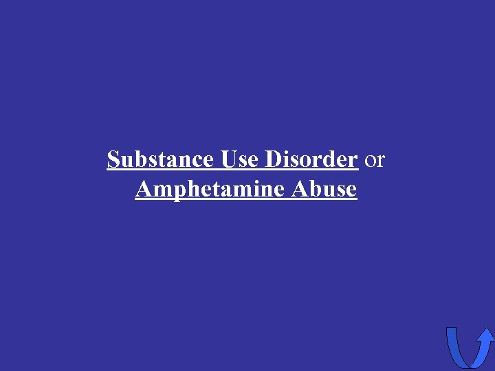 Substance Use Disorder or Amphetamine Abuse