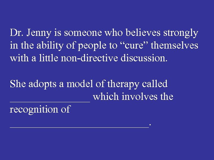 """Dr. Jenny is someone who believes strongly in the ability of people to """"cure"""""""