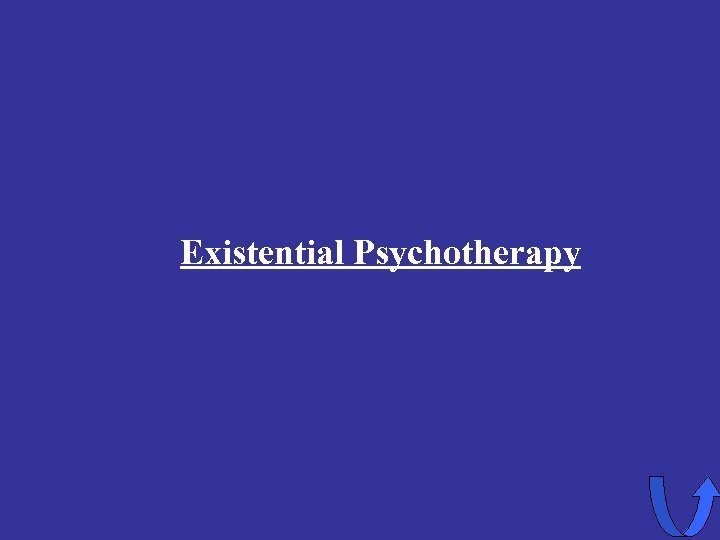 Existential Psychotherapy