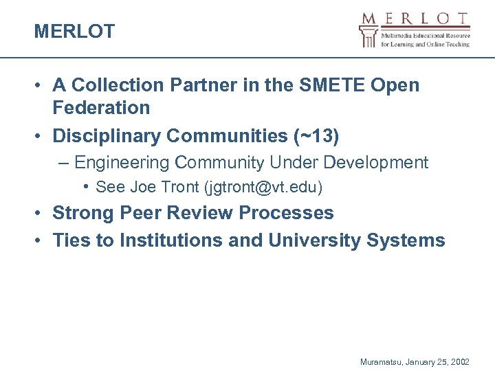 MERLOT • A Collection Partner in the SMETE Open Federation • Disciplinary Communities (~13)