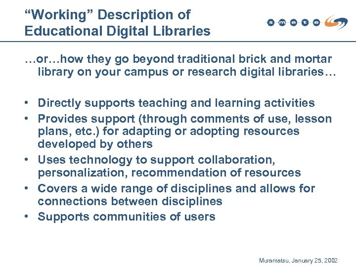 """""""Working"""" Description of Educational Digital Libraries …or…how they go beyond traditional brick and mortar"""