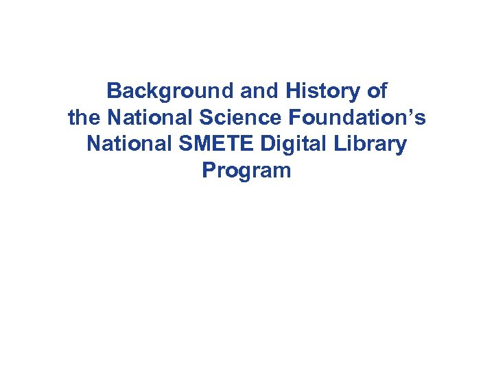 Background and History of the National Science Foundation's National SMETE Digital Library Program