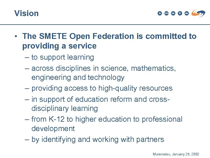 Vision • The SMETE Open Federation is committed to providing a service – to