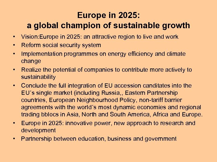 Europe in 2025: a global champion of sustainable growth • Vision: Europe in 2025: