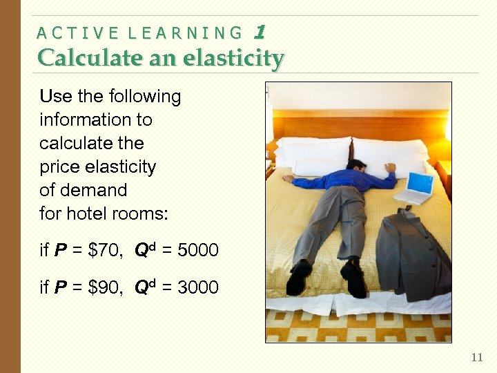 ACTIVE LEARNING 1 Calculate an elasticity Use the following information to calculate the price