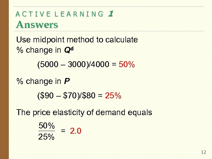 ACTIVE LEARNING Answers 1 Use midpoint method to calculate % change in Qd (5000