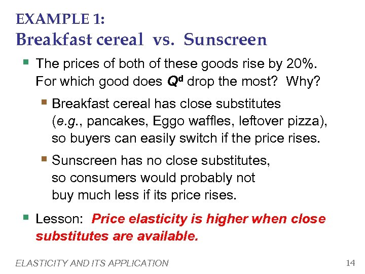 EXAMPLE 1: Breakfast cereal vs. Sunscreen § The prices of both of these goods