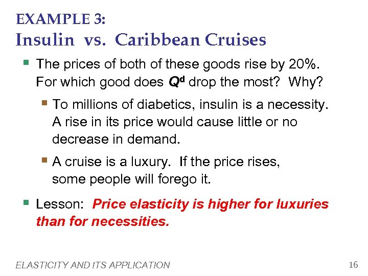 EXAMPLE 3: Insulin vs. Caribbean Cruises § The prices of both of these goods