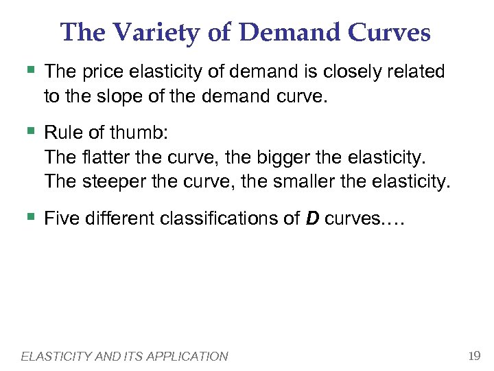 The Variety of Demand Curves § The price elasticity of demand is closely related