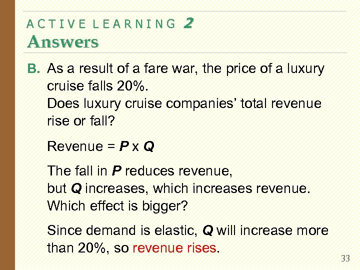 ACTIVE LEARNING Answers 2 B. As a result of a fare war, the price