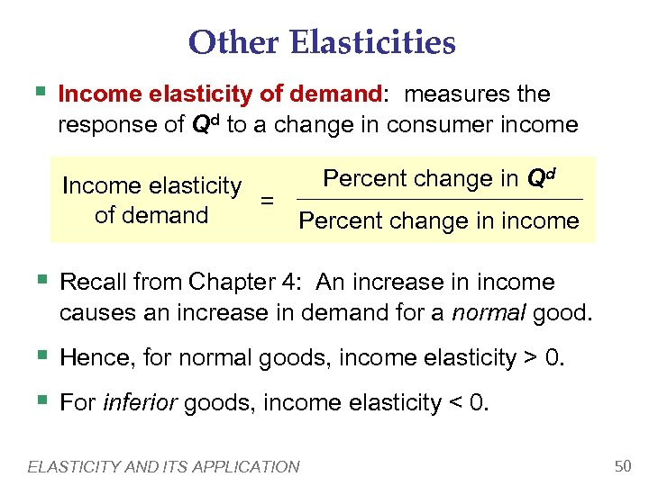 Other Elasticities § Income elasticity of demand: measures the response of Qd to a
