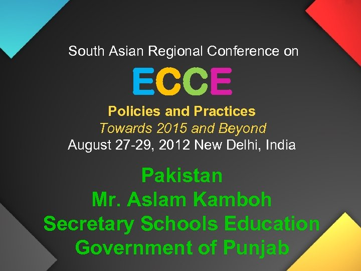 South Asian Regional Conference on ECCE Policies and Practices Towards 2015 and Beyond