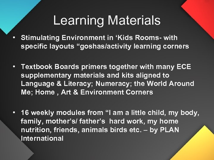 """Learning Materials • Stimulating Environment in 'Kids Rooms- with specific layouts """"goshas/activity learning corners"""