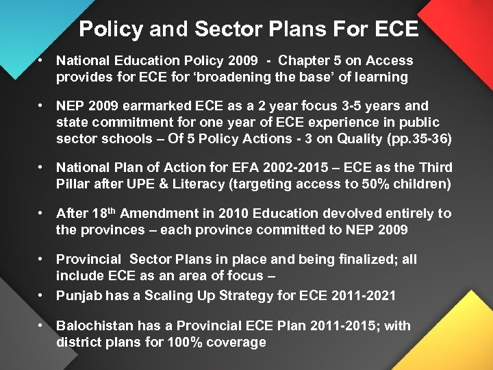 Policy and Sector Plans For ECE • National Education Policy 2009 - Chapter 5