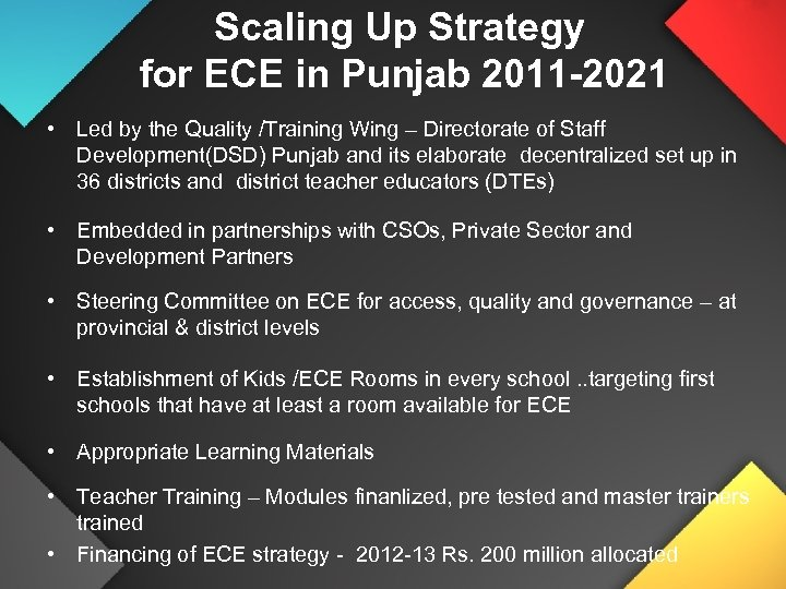 Scaling Up Strategy for ECE in Punjab 2011 -2021 • Led by the Quality