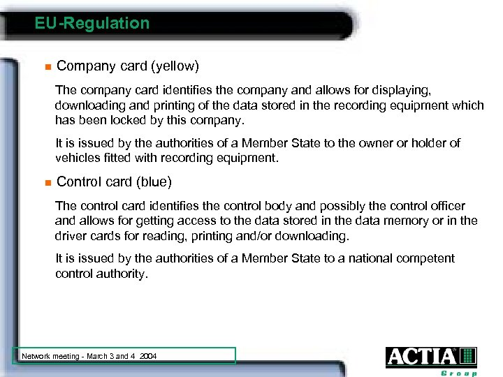 EU-Regulation n Company card (yellow) The company card identifies the company and allows for
