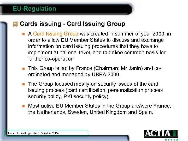 EU-Regulation 4 Cards issuing - Card Issuing Group n A Card Issuing Group was