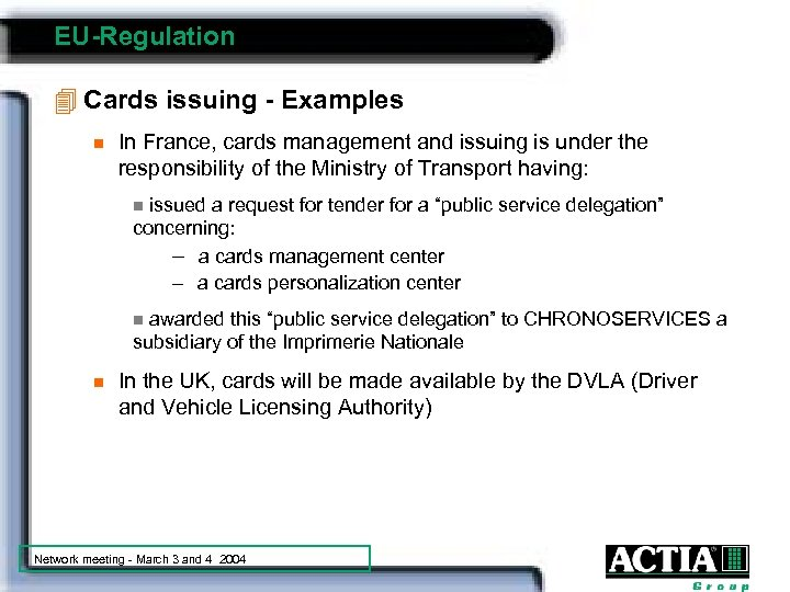 EU-Regulation 4 Cards issuing - Examples n In France, cards management and issuing is