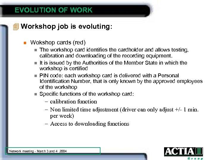 EVOLUTION OF WORK 4 Workshop job is evoluting: n Wokshop cards (red) n n