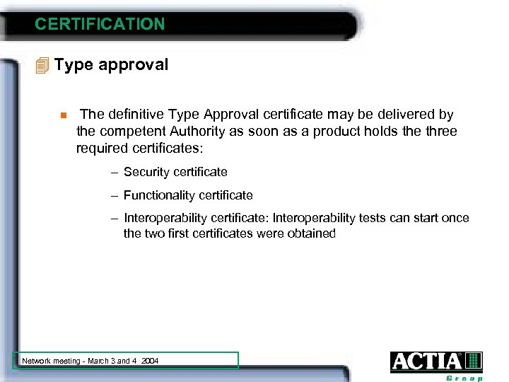 CERTIFICATION 4 Type approval n The definitive Type Approval certificate may be delivered by