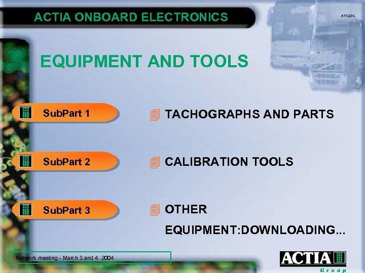 ACTIA ONBOARD ELECTRONICS AT 122 -C EQUIPMENT AND TOOLS Sub. Part 1 4 TACHOGRAPHS