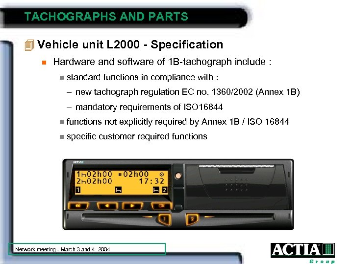 TACHOGRAPHS AND PARTS 4 Vehicle unit L 2000 - Specification n Hardware and software
