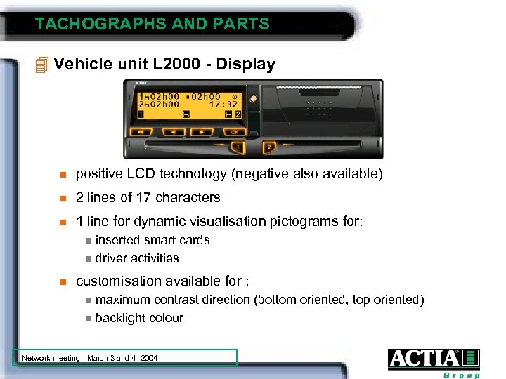 TACHOGRAPHS AND PARTS 4 Vehicle unit L 2000 - Display n positive LCD technology