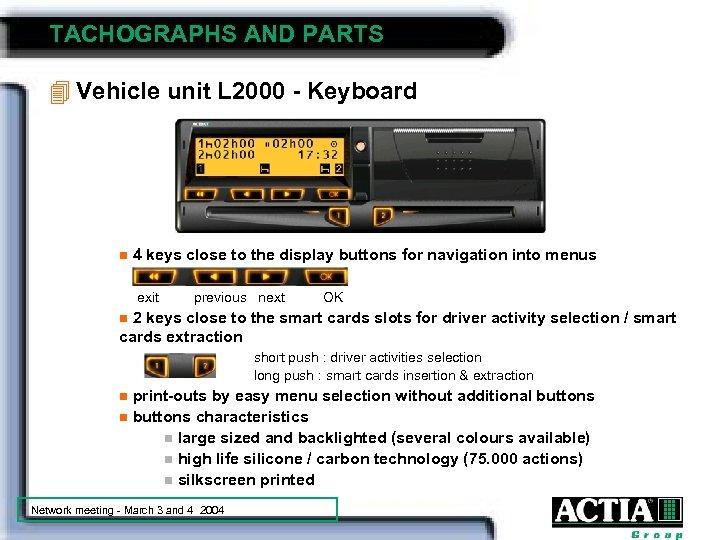 TACHOGRAPHS AND PARTS 4 Vehicle unit L 2000 - Keyboard n 4 keys close