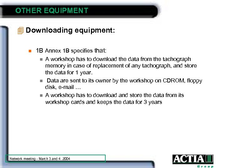 OTHER EQUIPMENT 4 Downloading equipment: n 1 B Annex 1 B specifies that: n