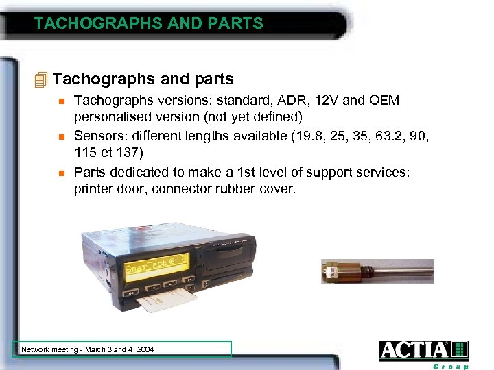 TACHOGRAPHS AND PARTS 4 Tachographs and parts n n n Tachographs versions: standard, ADR,
