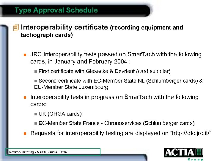 Type Approval Schedule 4 Interoperability certificate (recording equipment and tachograph cards) n JRC Interoperability