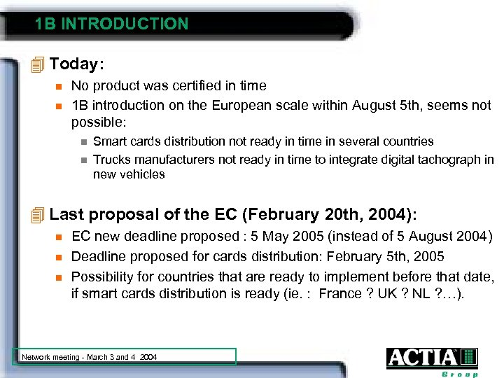 1 B INTRODUCTION 4 Today: n n No product was certified in time 1