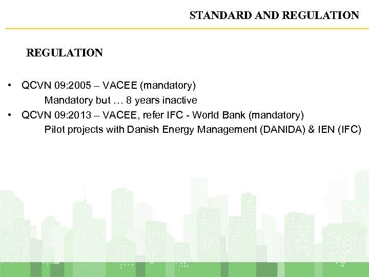 STANDARD AND REGULATION • QCVN 09: 2005 – VACEE (mandatory) Mandatory but … 8