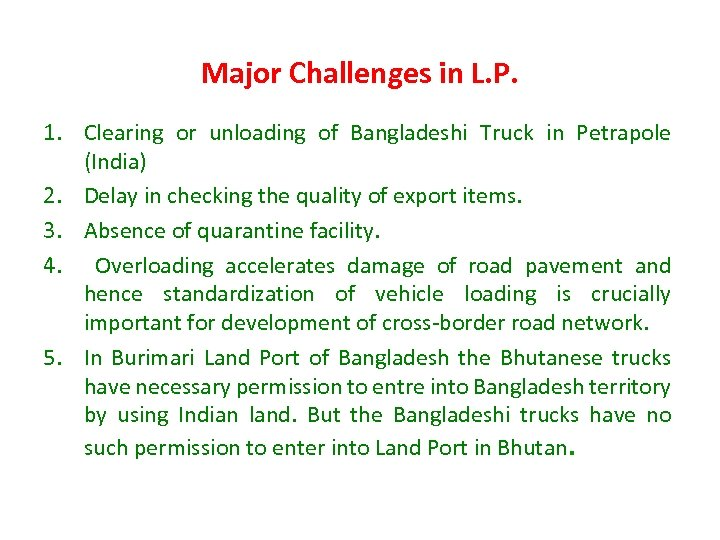 Major Challenges in L. P. 1. Clearing or unloading of Bangladeshi Truck in Petrapole