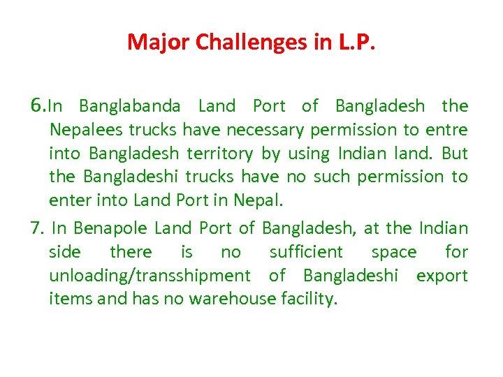 Major Challenges in L. P. 6. In Banglabanda Land Port of Bangladesh the Nepalees