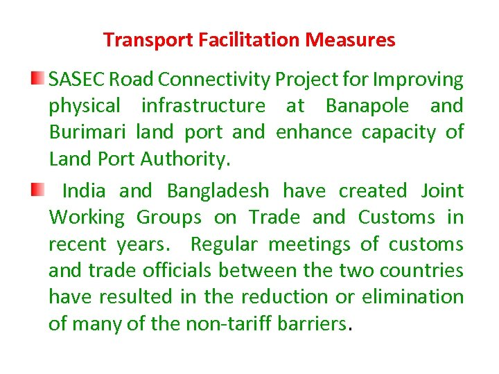 Transport Facilitation Measures SASEC Road Connectivity Project for Improving physical infrastructure at Banapole and