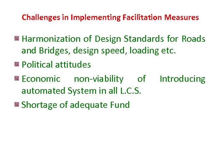 Challenges in Implementing Facilitation Measures Harmonization of Design Standards for Roads and Bridges, design