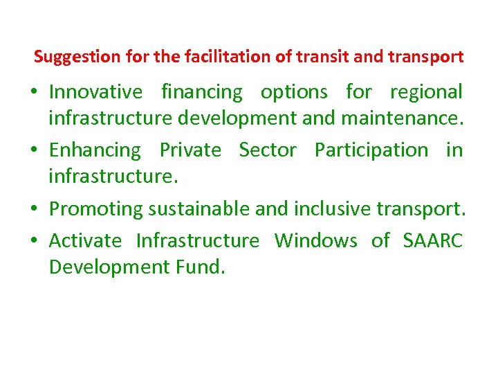 Suggestion for the facilitation of transit and transport • Innovative financing options for regional