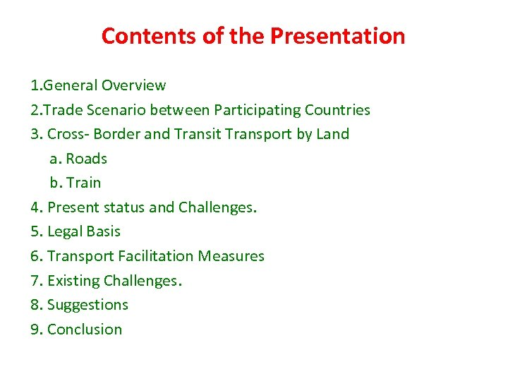 Contents of the Presentation 1. General Overview 2. Trade Scenario between Participating Countries 3.