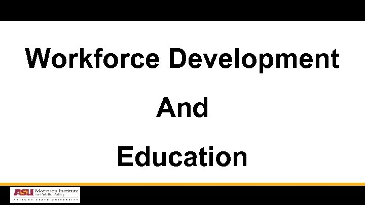 Workforce Development And Education