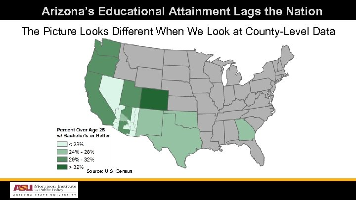 Arizona's Educational Attainment Lags the Nation The Picture Looks Different When We Look at