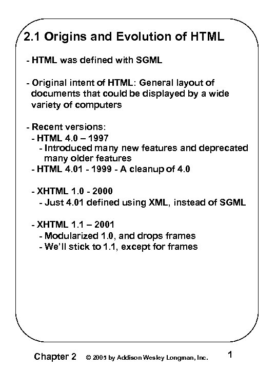 2. 1 Origins and Evolution of HTML - HTML was defined with SGML -