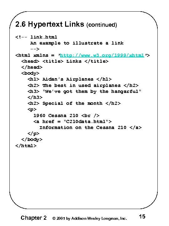 2. 6 Hypertext Links (continued) <!-- link. html An example to illustrate a link