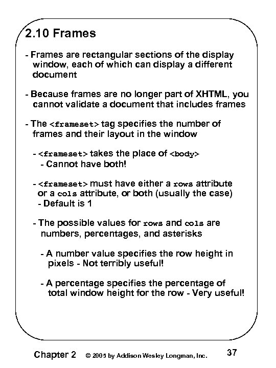 2. 10 Frames - Frames are rectangular sections of the display window, each of