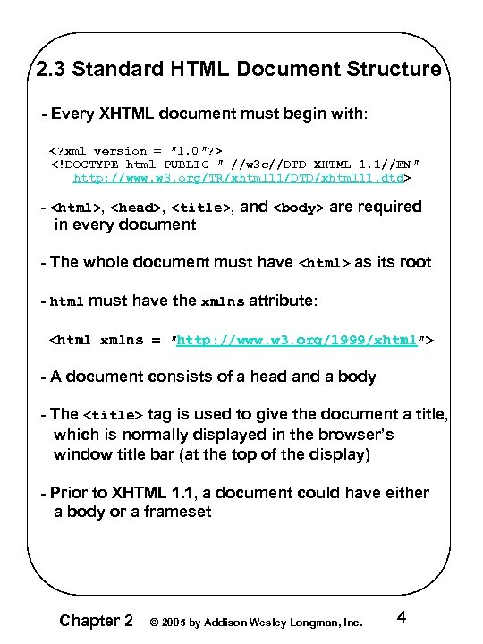 2. 3 Standard HTML Document Structure - Every XHTML document must begin with: <?