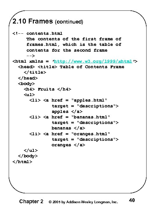 2. 10 Frames (continued) <!-- contents. html The contents of the first frame of