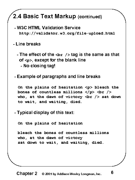 2. 4 Basic Text Markup (continued) - W 3 C HTML Validation Service http: