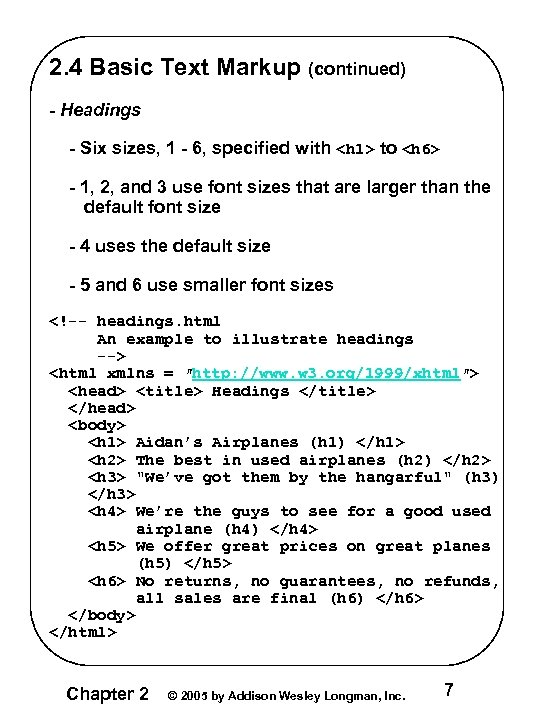 2. 4 Basic Text Markup (continued) - Headings - Six sizes, 1 - 6,
