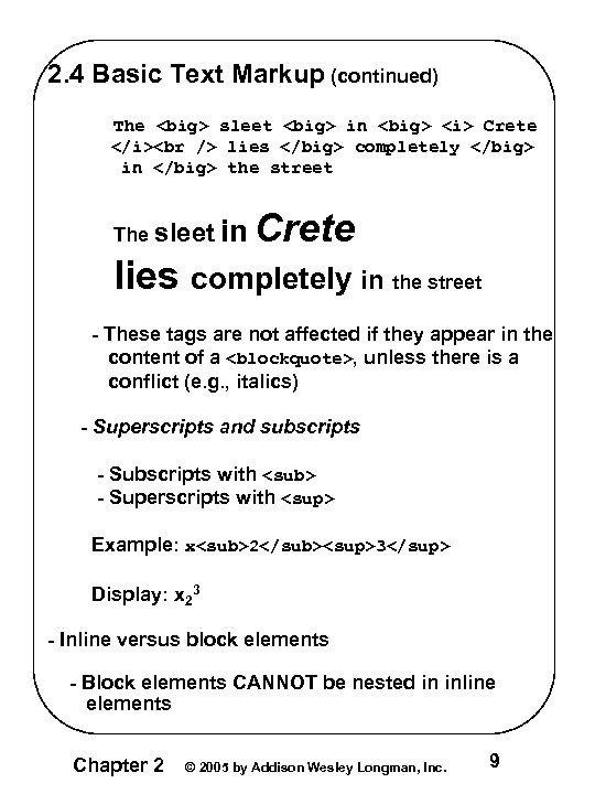 2. 4 Basic Text Markup (continued) The <big> sleet <big> in <big> <i> Crete