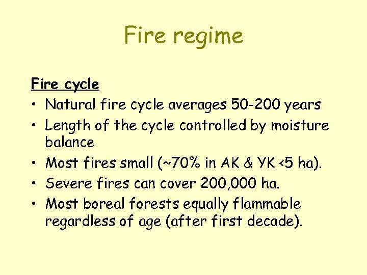 Fire regime Fire cycle • Natural fire cycle averages 50 -200 years • Length